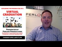 Exploring the Possibilities of a VIRTUAL Graduation, Full Seminar Presentation